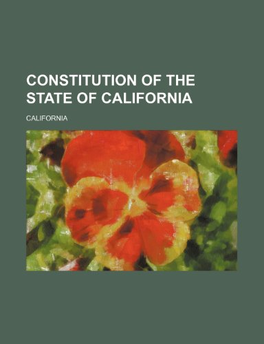 9780217196178: Constitution of the state of California