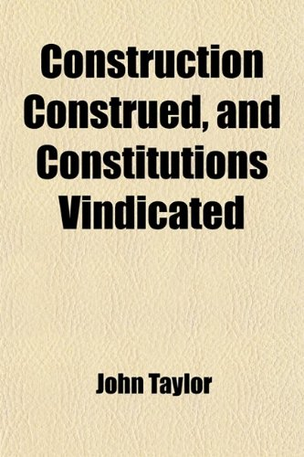 9780217196406: Construction Construed, and Constitutions Vindicated