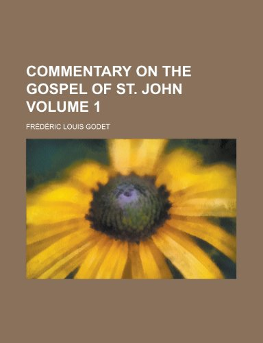 9780217196512: Commentary on the Gospel of St. John Volume 1