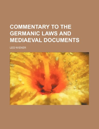 9780217196680: Commentary to the Germanic laws and mediaeval documents