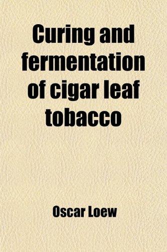 9780217197939: Curing and Fermentation of Cigar Leaf Tobacco