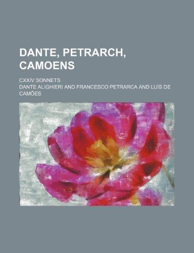 9780217199933: Dante, Petrarch, Camoens; CXXIV sonnets