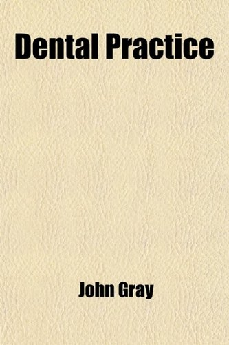 9780217202008: Dental Practice; Or, Observations on the Qualifications of the Surgeon-Dentist [