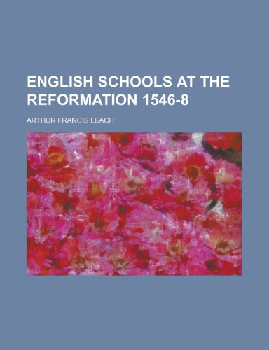 9780217208161: English Schools at the Reformation 1546-8