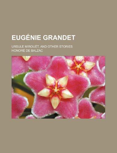 9780217208871: Eugénie Grandet; Ursule Mirouët, and other stories