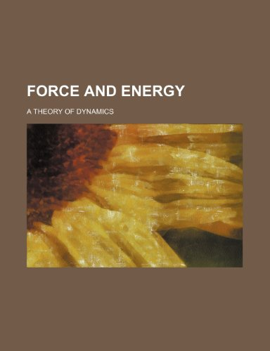 9780217213318: Force and Energy; A Theory of Dynamics