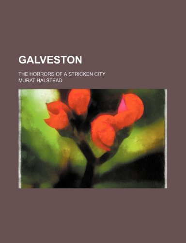 9780217218382: Galveston; the horrors of a stricken city