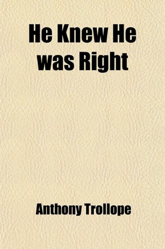 9780217219471: He Knew He Was Right (Volume 1)
