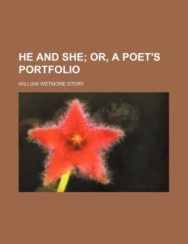9780217219518: He and She; Or, a Poet's Portfolio