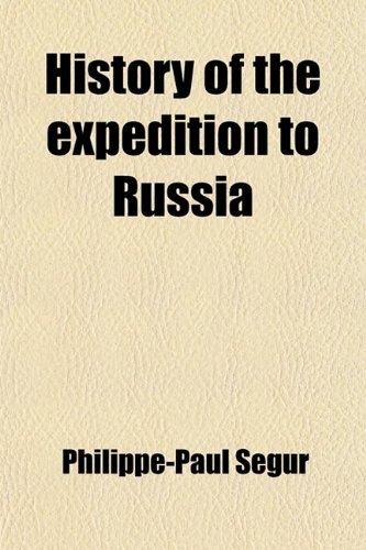 9780217225960: History of the expedition to Russia