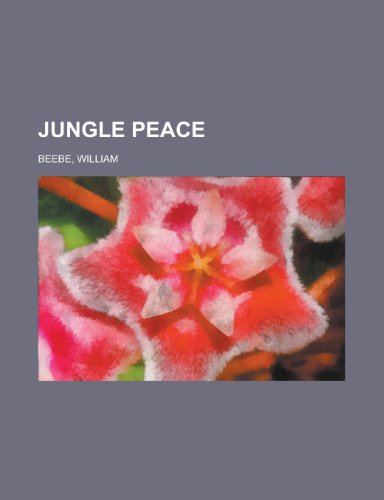 Jungle Peace (021722816X) by Beebe, William