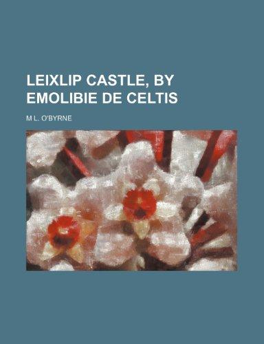 9780217230698: Leixlip Castle, by Emolibie de Celtis