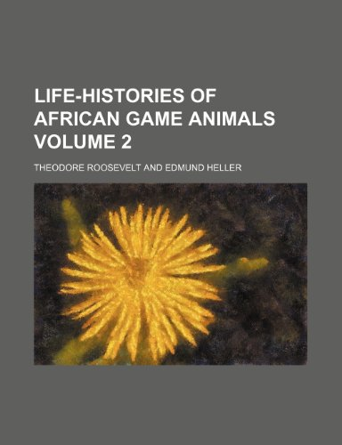 9780217233439: Life-histories of African game animals Volume 2