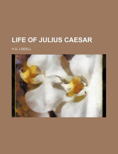 Life of Julius Caesar (0217234518) by Liddell, H.g.