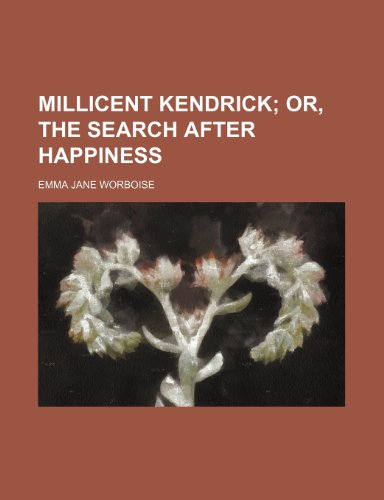 9780217237680: Millicent Kendrick; or, The search after happiness