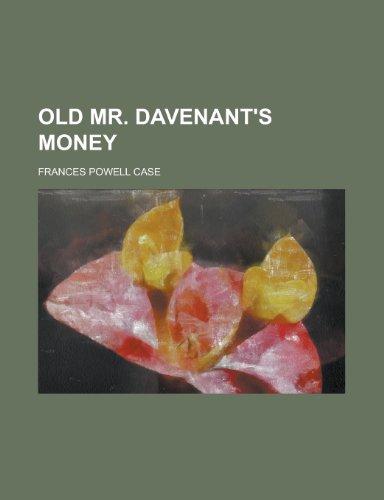9780217243735: Old Mr. Davenant's money