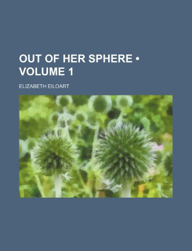 9780217245395: Out of Her Sphere (Volume 1)
