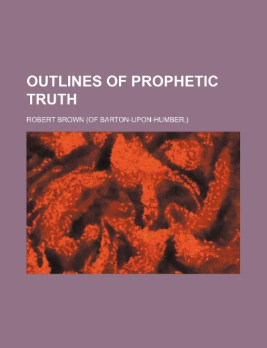 9780217246439: Outlines of Prophetic Truth