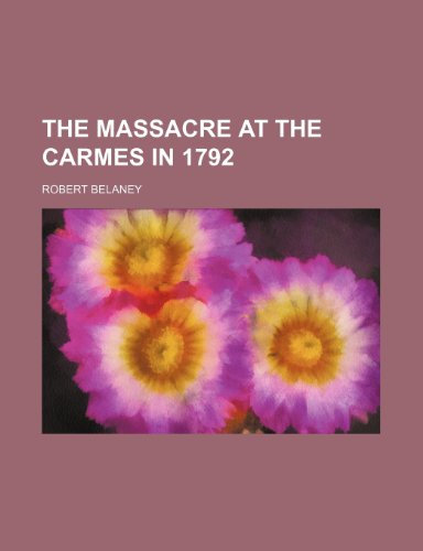 9780217252188: The Massacre at the Carmes in 1792