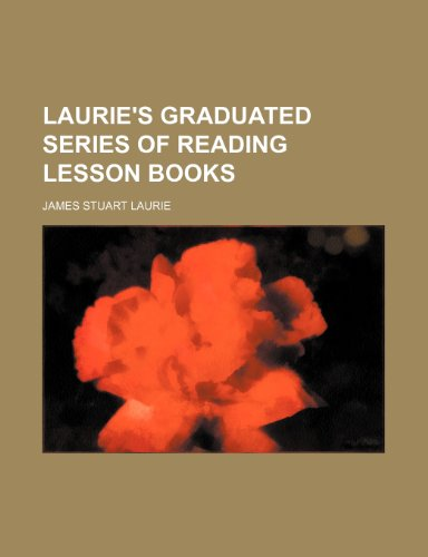 9780217255035: Laurie's Graduated series of reading lesson books