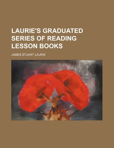 9780217255066: Laurie's Graduated series of reading lesson books