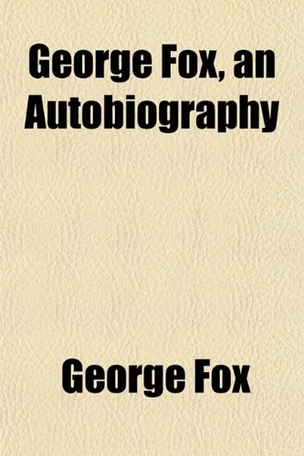 9780217255219: George Fox, an Autobiography (Volume 1)