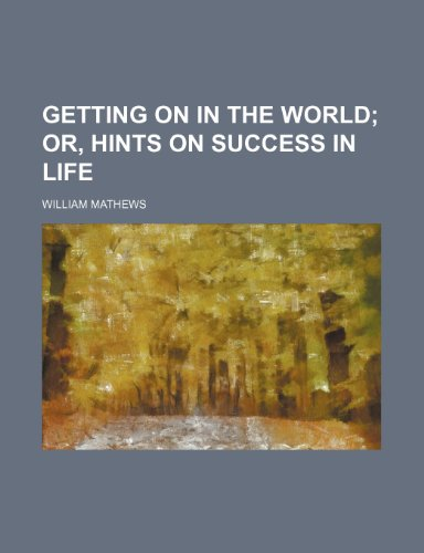 9780217256117: Getting on in the world; or, Hints on success in life