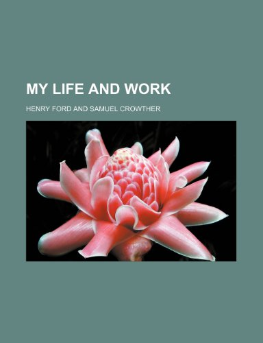 9780217259606: My Life and Work