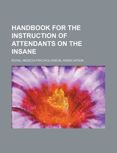 9780217260381: Handbook for the instruction of attendants on the insane