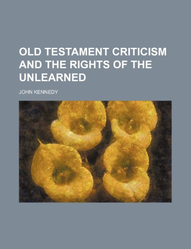9780217262965: Old Testament Criticism and the Rights of the Unlearned