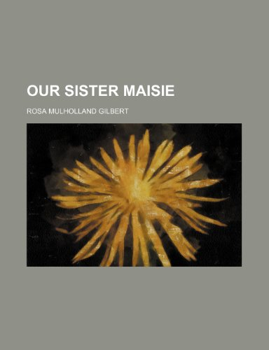 9780217264693: Our sister Maisie