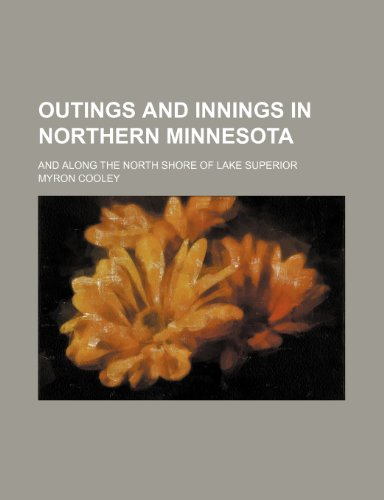 9780217265447: Outings and Innings in Northern Minnesota; And Along the North Shore of Lake Superior
