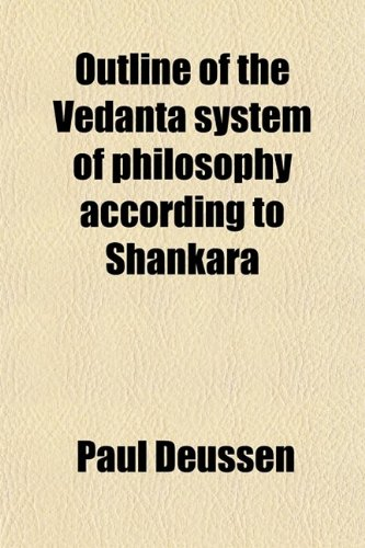 9780217265591: Outline of the Vedanta System of Philosophy According to Shankara