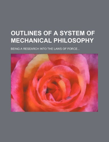 9780217266536: Outlines of a System of Mechanical Philosophy; Being a Research Into the Laws of Force