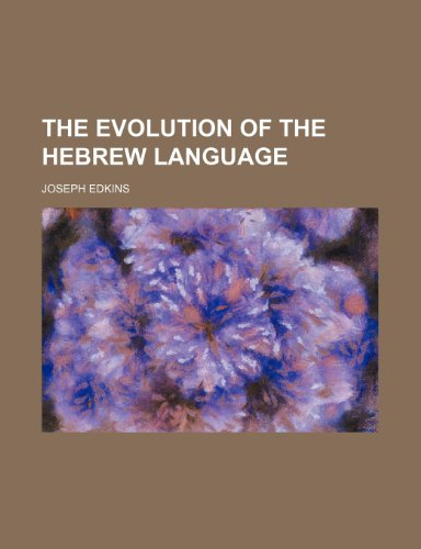 9780217278881: The Evolution of the Hebrew Language