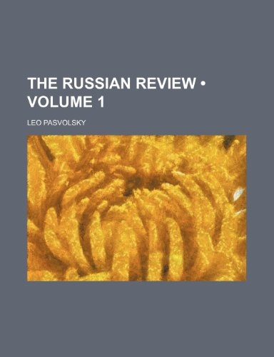 The Russian Review (Volume 1) (0217283403) by Leo Pasvolsky
