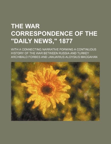 "9780217285407: The War Correspondence of the ""Daily News,"" 1877"