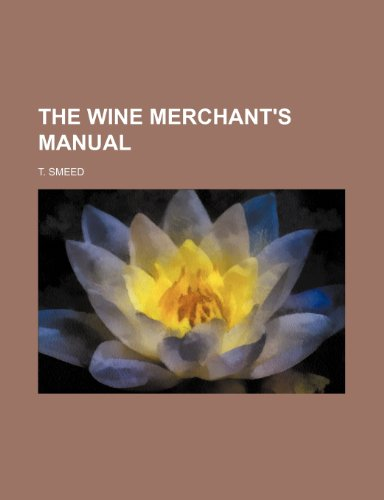 9780217288187: The Wine Merchant's Manual