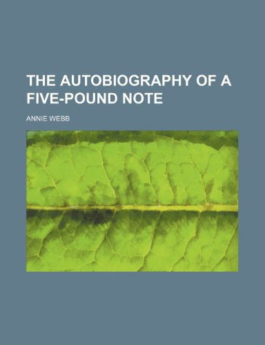 9780217289573: The Autobiography of a Five-Pound Note