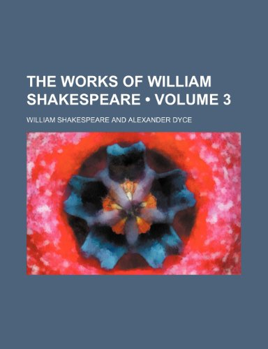9780217289986: The Works of William Shakespeare (V. 3)