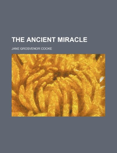 9780217293730: The ancient miracle
