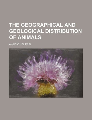 9780217295635: The Geographical and Geological Distribution of Animals