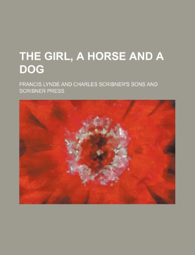 9780217296151: The Girl, a Horse and a Dog