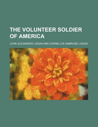 9780217297929: The volunteer soldier of America