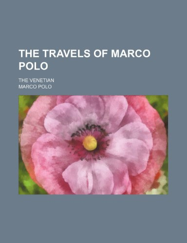 9780217301312: The travels of Marco Polo; the Venetian