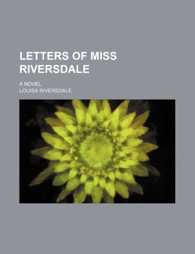 9780217301725: Letters of Miss Riversdale (Volume 3); A Novel