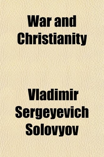 War and Christianity; From the Russian Point of View (0217308503) by Solovyov, Vladimir Sergeyevich