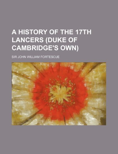 9780217310239: A History of the 17th Lancers (Duke of Cambridge's Own)