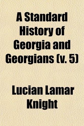 9780217311342: A Standard History of Georgia and Georgians (Volume 5)