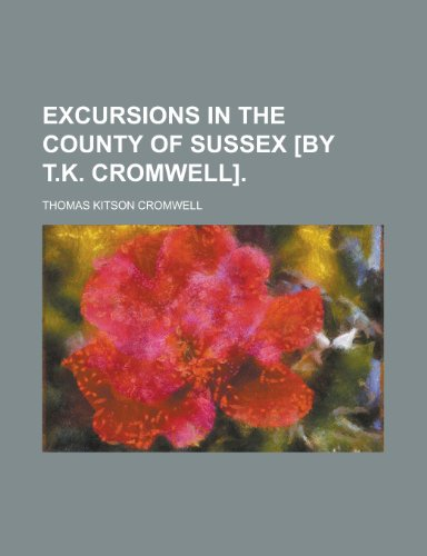 9780217313544: Excursions in the County of Sussex [By T.K. Cromwell]